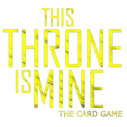 This Throne Is Mine - The Card Game